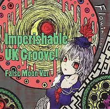 Imperishable UK Groove! False Moon Ver