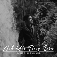 Ánh Mắt Trong Đêm (Single) - Nukan Trần Tùng Anh