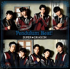Pendulum Beat! - SUPER★DRAGON