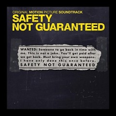 Safety Not Guaranteed OST