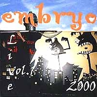 Live 2000 Vol. 1 - Embryo