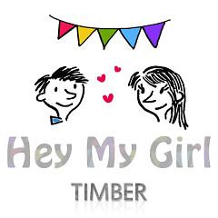 Hey My Girl - Timber