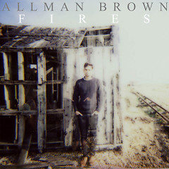 Fires (Single) - Allman Brown