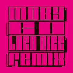 Go (Loco Dice Remix) (Remixes) - Moby