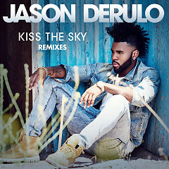 Kiss The Sky (Remixes) (Single) - Jason Derulo