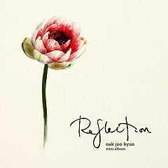 Reflection - Ock Ju Hyun
