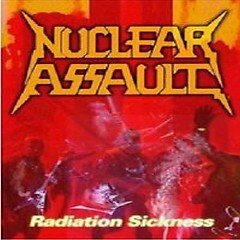 Radiation Sickness - Nuclear Assault