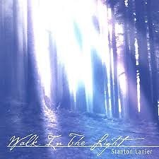 Walk In The Light - Stanton Lanier