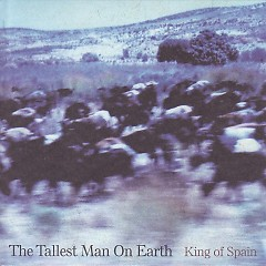 King Of Spain (Single) - The Tallest Man On Earth