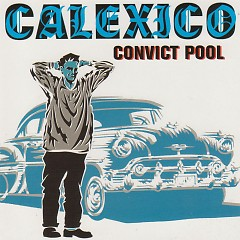 Convict Pool (EP) - Calexico