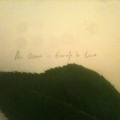 An Ocean Is Enough To Love (EP)