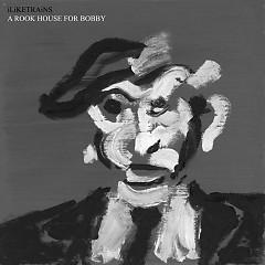 A Rook House For Bobby (Promo Single) - I Like Trains