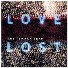 Love Lost - The Temper Trap
