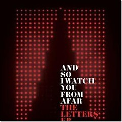 The Letters EP - And So I Watch You From Afar