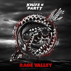 Rage Valley - Knife Party