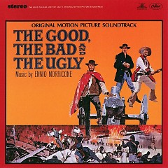 The Good, The Bad And The Ugly - Ennio Morricone