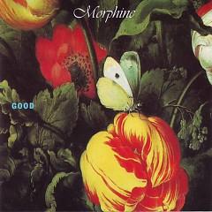 Good - Morphine