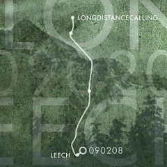 090208 (EP) - Long Distance Calling,Leech