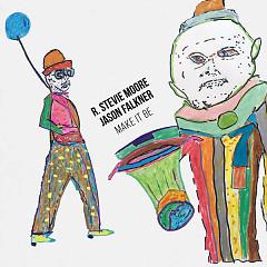 Make It Be - R. Stevie Moore, Jason Falkner