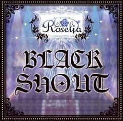 BLACK SHOUT - Roselia