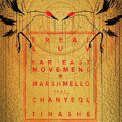 Freal Luv (Single) - Far East Movement, CHANYEOL, Marshmello, Tinashe