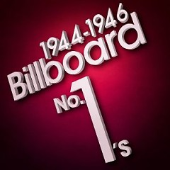 Billboard No. 1's - 1944-1946 (CD1)