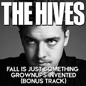 Fall Is Just Something The Grownups Invented - The Hives