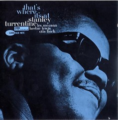 That's Where Is At - Stanley Turrentine