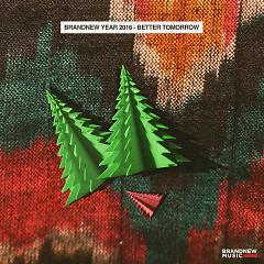 BRANDNEW YEAR 2016 - BETTER TOMORROW (SINGLE) - BRANDNEW MUSIC
