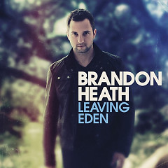 Leaving Eden - Brandon Heath