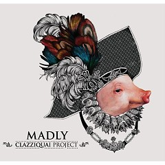 Madly - Clazziquai Project