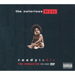 Ready To Die (The Remaster 2006) - The Notorious B.I.G.