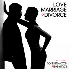 Love, Marriage‎ & Divorce - Toni Braxton,Babyface