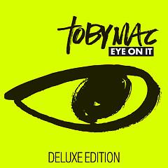 Eye On It (Deluxe Edition) - TobyMac