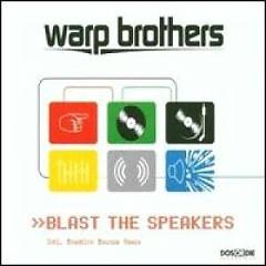 Blast The Speakers (CDM) - Warp Brothers