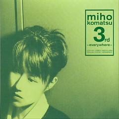 小松未歩 3rd ~everywhere~ (Komatsu Miho 3rd ~everywhere~) - Miho Komatsu