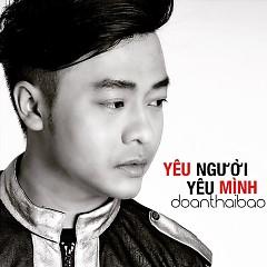 Yêu Người Yêu Mình (Single) - Đoàn Thái Bảo