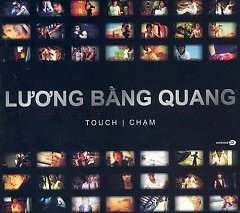 Touch Chạm - Lương Bằng Quang