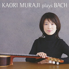 Kaori Muraji Plays Bach - Kaori Muraji