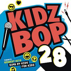 Kidz Bop 28 - Kidz Bop Kids