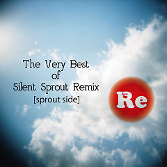 The Very Best of Silent Sprout Remix [sprout side] - Silent Sprout