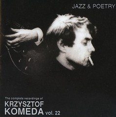 The Complete Recordings Of Krzysztof Komeda Vol. 22 - Krzysztof Komeda