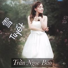 Tuyết (雪) (Single) - Trần Ngọc Bảo