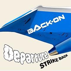 Departure / STRIKE BACK - BACK-ON