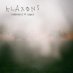 Landmarks Of Lunacy (EP) - Klaxons