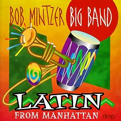 Latin From Manhattan - Bob Mintzer Big Band