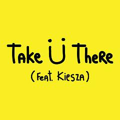 Take Ü There (Single) - Jack Ü,Kiesza
