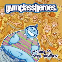 As Cruel As School Children (Limited Edition) (CD1) - Gym Class Heroes