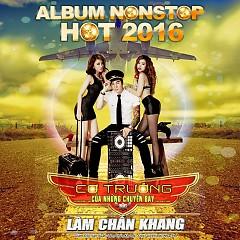 Cơ Trưởng Của Những Chuyến Bay (Nonstop 2016) - Lâm Chấn Khang