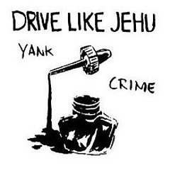 Yank Crime - Drive Like Jehu